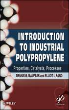 Introduction to Industrial Polypropylene: Properties, Catalysts Processes