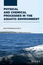 Physical and Chemical Processes in the Aquatic Environment