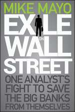 Exile on Wall Street: One Analyst′s Fight to Save the Big Banks from Themselves