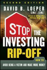 Stop the Investing Rip–off: How to Avoid Being a Victim and Make More Money