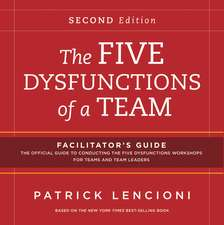 The Five Dysfunctions of a Team, Facilitator′s Guide Set