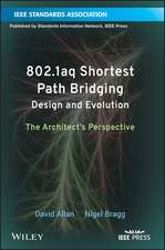 802.1aq Shortest Path Bridging Design and Evolution: The Architect′s Perspective