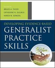 Developing Evidence–Based Generalist Practice Skills