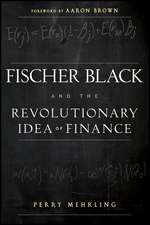 Fischer Black and the Revolutionary Idea of Finance