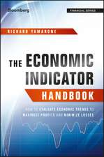 The Economic Indicator Handbook: How to Evaluate Economic Trends to Maximize Profits and Minimize Losses