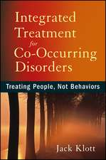 Integrated Treatment for Co–Occurring Disorders: Treating People, Not Behaviors