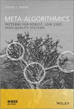 Meta–Algorithmics: Patterns for Robust, Low Cost, High Quality Systems