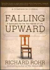 Falling Upward: A Spirituality for the Two Halves of Life –– A Companion Journal