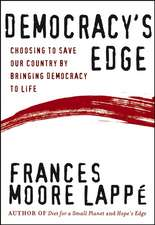Democracy′s Edge: Choosing to Save Our Country by Bringing Democracy to Life