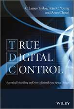 True Digital Control: Statistical Modelling and Non–Minimal State Space Design