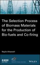The Selection Process of Biomass Materials for the Production of Bio–Fuels and Co–firing