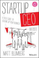 Startup CEO: A Field Guide to Scaling Up Your Business + Website