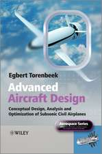 Advanced Aircraft Design: Conceptual Design, Analysis and Optimization of Subsonic Civil Airplanes