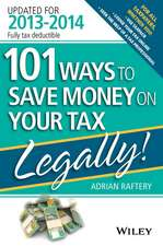 101 Ways to Save Money on Your Tax – Legally! 2013 – 2014