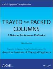 AIChE Equipment Testing Procedure – Trayed and Packed Columns: A Guide to Performance Evaluation