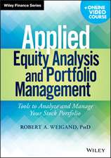 Applied Equity Analysis and Portfolio Management: Tools to Analyze and Manage Your Stock Portfolio + Online Video Course