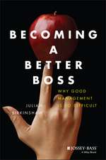 Becoming A Better Boss: Why Good Management is So Difficult