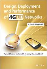 Design, Deployment and Performance of 4G–LTE Networks: A Practical Approach