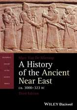 A History of the Ancient Near East, ca. 3000–323 BC