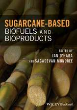 Sugarcane–based Biofuels and Bioproducts