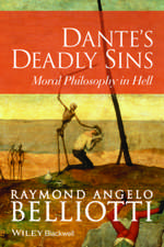 Dante′s Deadly Sins: Moral Philosophy In Hell