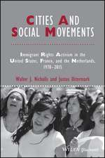 Cities and Social Movements: Immigrant Rights Activism in the US, France, and the Netherlands, 1970–2015