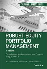 Robust Equity Portfolio Management: Formulations, Implementations, and Properties using MATLAB + Website