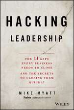Hacking Leadership: The 11 Gaps Every Business Needs to Close and the Secrets to Closing Them Quickly