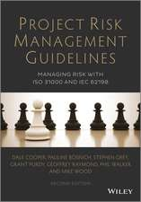 Project Risk Management Guidelines: Managing Risk with ISO 31000 and IEC 62198