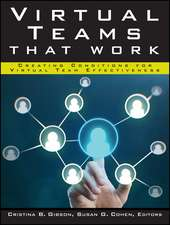 Virtual Teams That Work: Creating Conditions for Virtual Team Effectiveness
