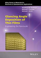Glancing Angle Deposition of Thin Films: Engineering the Nanoscale