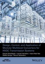 Design, Control, and Application of Modular Multilevel Converters for HVDC Transmission Systems