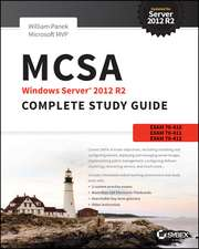 MCSA Windows Server 2012 R2 Complete Study Guide: Exams 70–410, 70–411, 70–412, and 70–417