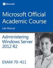 70–411 Administering Windows Server 2012 R2 Lab Manual