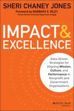 Impact & Excellence: Data–Driven Strategies for Aligning Mission, Culture and Performance in Nonprofit and Government Organizations