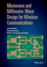 Microwave and Millimetre–Wave Design for Wireless Communications