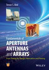 Fundamentals of Aperture Antennas and Arrays: From Theory to Design, Fabrication and Testing