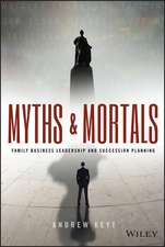 Myths and Mortals: Family Business Leadership and Succession Planning