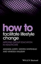 How to Facilitate Lifestyle Change: Applying Group Education in Healthcare