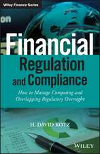Financial Regulation and Compliance: How to Manage Competing and Overlapping Regulatory Oversight + Website