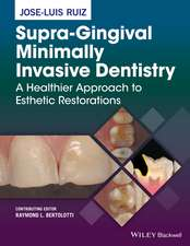 Supra–Gingival Minimally Invasive Dentistry: A Healthier Approach to Esthetic Restorations