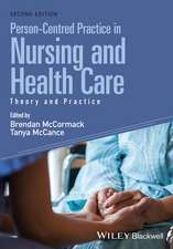 Person–Centred Practice in Nursing and Health Care: Theory and Practice