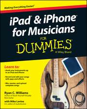 iPad and iPhone for Musicians for Dummies:  Principles and Practices for an Adaptive Approach