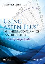 Using Aspen Plus in Thermodynamics Instruction: A Step–by–Step Guide