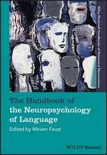 The Handbook of the Neuropsychology of Language