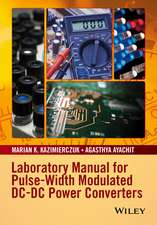 Laboratory Manual for Pulse–Width Modulated DC–DC Power Converters