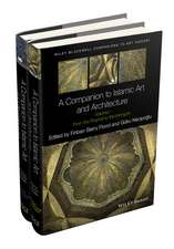 A Companion to Islamic Art and Architecture: 2 Volume Set