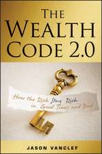 The Wealth Code 2.0: How the Rich Stay Rich in Good Times and Bad
