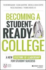 Becoming a Student–Ready College: A New Culture of Leadership for Student Success
