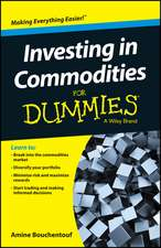 Investing in Commodities for Dummies:  A Practitioner's Guide to Strategic Thinking